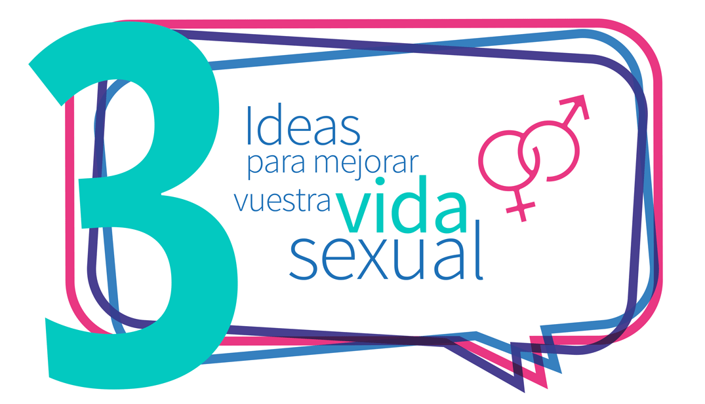 3 ideas para mejorar vuestra vida sexual